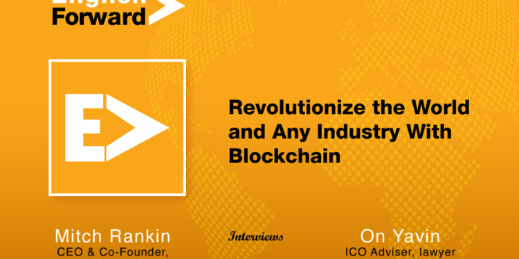 Revolutionize the World and Any Industry With Blockchain 1